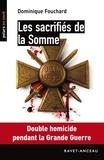 Dominique Fouchard - Polars en Nord  : Les sacrifiés de la Somme - Double homicide pendant la Grande Guerre.