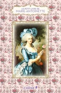 Dominique Foufelle - Le petit livre de Marie-Antoinette.