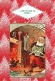 Dominique Foufelle - Le petit livre de Noël.