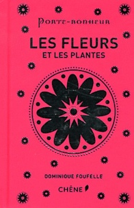 Dominique Foufelle - Les fleurs et les plantes.