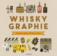 Whiskygraphie- Comprendre le whisky en 100 dessins et schémas - Dominique Foufelle |