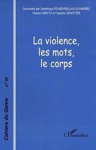 Dominique Fougeyrollas-Schwebel et Héléna Hirata - Cahiers du genre N° 35, 2003 : La violence, les mots, le corps.