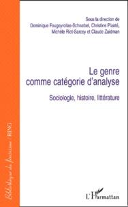 Dominique Fougeyrollas-Schwebel et Christine Planté - Le genre comme catégorie d'analyse - Sociologie, histoire, littérature.