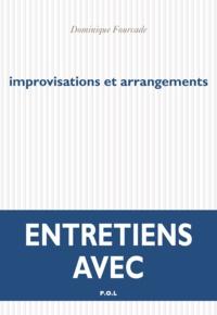 Dominique Fourcade - Improvisations et arrangements - Entretiens avec.