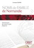 Dominique Fournier - Dictionnaire des noms de famille les plus fréquents en Normandie.