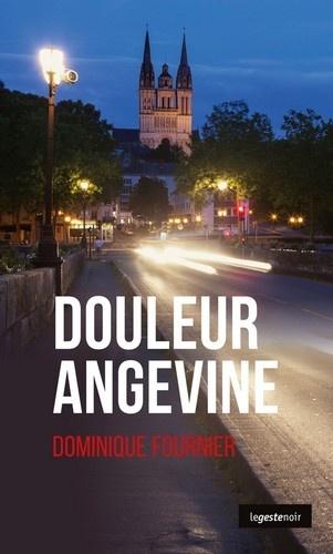 Dominique Fournier - Douleur angevine.