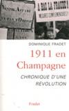 Dominique Fradet - 1911 en Champagne - Chronique d'une révolution.