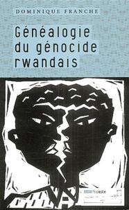Dominique Franche - Généalogie du génocide rwandais.