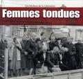 Dominique François - Femmes tondues - La diabolisation de la femme en 1944, Les bûchers de la Libération.