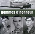 Dominique François - Hommes d'honneur - Le destin de trois officiers d'un bataillon de parachutistes.