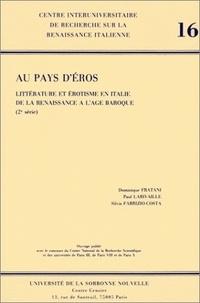 Dominique Fratani et Paul Larivaille - Au pays d'éros - Littérature et érotisme en Italie de la renaissance à l'âge baroque (2ème série).