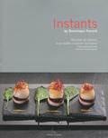 Dominique Frerard - Instants - Recettes et plaisirs d'un maître cuisinier de France.