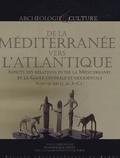 Dominique Frère - De la Méditerranée vers l'Atlantique - Aspects des relations entre la Méditerranée et la Gaule centrale et occidentale (VIIIe-IIe siècle av J-C).