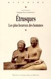 Dominique Frère et Laurent Hugot - Etrusques - Les plus heureux des hommes.
