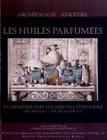 Dominique Frère et Laurent Hugot - Les huiles parfumées en Méditerranée occidentale et en Gaule (VIIIe siècle avant J-C - VIIIe siècle après J-C).