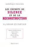 Dominique Frischer - Les enfants du silence et de la reconstruction.