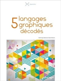 Dominique Galiana et Soizic Morvan - 5 langages graphiques décodés.