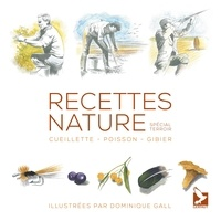 Dominique Gall - Recettes nature - Cueillette - Poisson - Gibier.