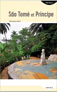 Dominique Gallet - São Tomé et Principe - Les îles du milieu du monde.