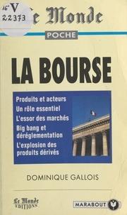 Dominique Gallois et Jean-Claude Grimal - La Bourse.