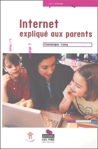 Dominique Gany - Internet expliqué aux parents.