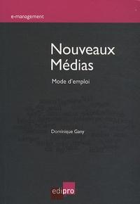 Dominique Gany - Nouveaux médias : mode d'emploi.