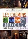 Dominique Gasquet - Les chemins du fer en Belledonne - Actes du colloque 22-25 mai 2013.