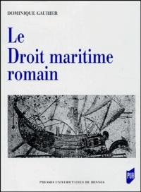 Dominique Gaurier - Le Droit maritime romain.