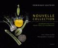 Dominique Gauthier - Nouvelle collection - Quarante recettes pour tous les fourneaux.