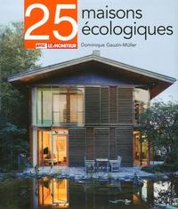 Dominique Gauzin-Müller - 25 Maisons écologiques.