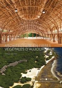 Dominique Gauzin-Müller - Architecture en fibres végétales d'aujourd'hui.