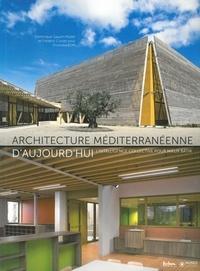 Architecture méditerranéenne daujourdhui - Lintelligence collective pour mieux bâtir.pdf