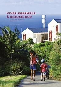 Dominique Gauzin-Müller - Vivre ensemble à Beauséjour - La ville verte et désirable de La Réunion.