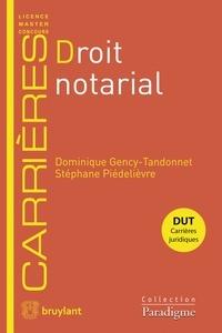 Dominique Gency-Tandonnet et Stéphane Piedelièvre - Droit notarial.