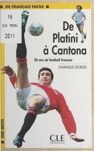 Dominique Georges et  Collectif - De Platini à Cantona, 20 ans de football français.