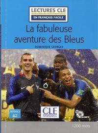 Dominique Georges - La fabuleuse aventure des bleus, A2. 1 CD audio MP3