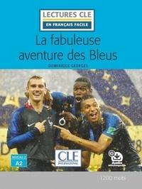 Dominique Georges - La fabuleuse aventure des bleus.