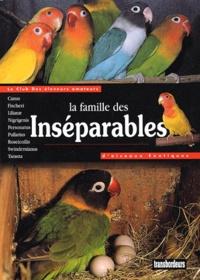 Dominique Gille et Bertrand Francois - La famille des inséparables.