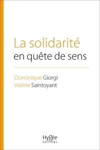 Dominique Giorgi et Valérie Saintoyant - La solidarité en quête de sens.