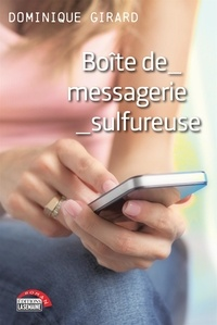Dominique Girard - Boîte de messagerie sulfureuse.
