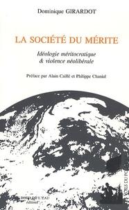 Dominique Girardot - La société du mérite - Idéologie méritocratique et violence néolibérale.
