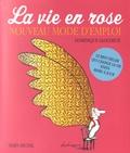 Dominique Glocheux - La vie en rose - Nouveau mode d'emploi.