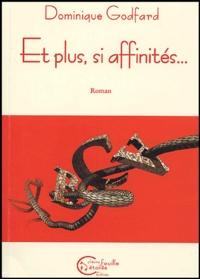 Dominique Godfard - Et plus, si affinités....