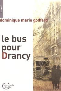 Dominique Godfard - Le bus pour Drancy.