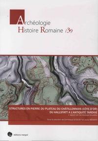 Structures en pierre du plateau du Chatillonnais (Côte dOr) du Hallstatt à lAntiquité tardive - Lapport de larchéologie forestière.pdf