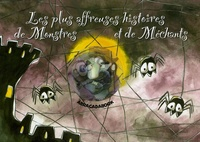 Dominique Gorse et Marie-Anne Abesdris - Les plus affreuses histoires de Monstres et de Méchants.