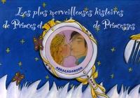 Dominique Gorse - Les plus merveilleuses histoires de Princes et de Princesses - Quatre histoires : Cendrillon ; Rapunzel ; La belle au bois dormant ; La princesse qui devint prince.