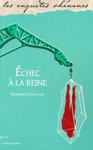Dominique Gouillart - Echec à la reine.