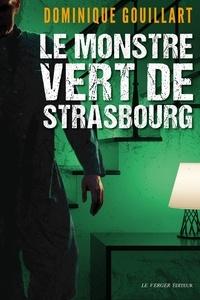 Dominique Gouillart - Le monstre vert de Strasbourg - Une enquête de Ira Hope.