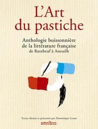 Ebooks à téléchargement gratuit pour ipad L'art du pastiche  - Anthologie buissonnière de la littérature français de Rutebeuf à Anhouilh par Dominique Goust